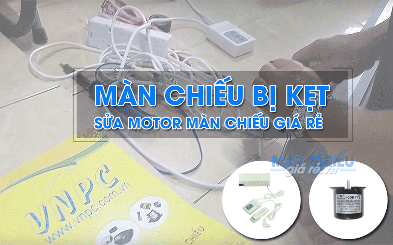 Sửa màn chiếu bị kẹt giá rẻ nhất tại TpHCM và Hà Nội