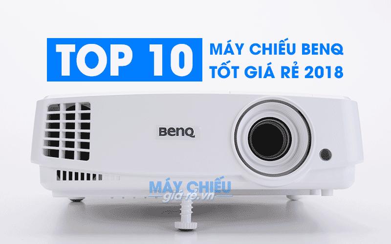Top 10 máy chiếu BenQ tốt giá rẻ đáng mua nhất 2018