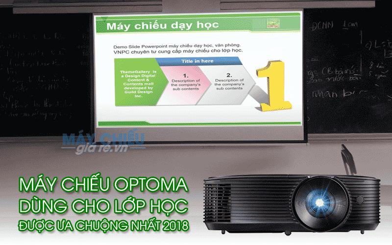 Máy chiếu Optoma dùng cho lớp học được ưa chuộng nhất 2018