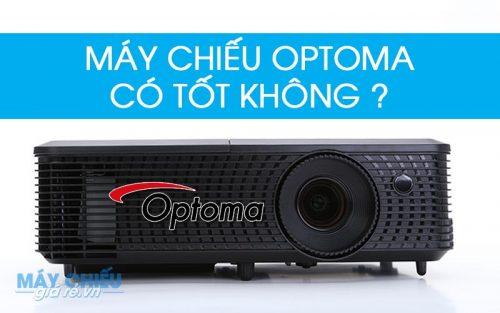 Máy chiếu Optoma có tốt không ? Tư vấn chọn mua máy chiếu Optoma tốt giá rẻ