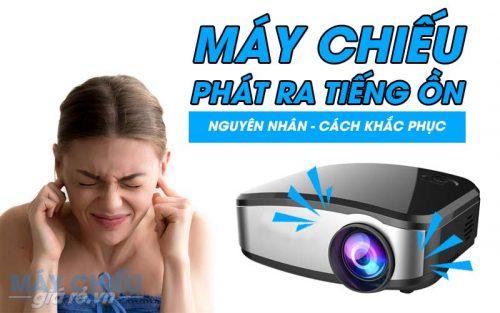 Nguyên nhân và cách khắc phục tiếng ồn trên máy chiếu