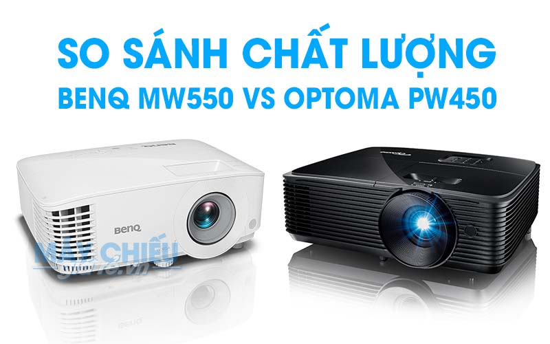 VNPC so sánh chất lượng máy chiếu Optoma PW450 và BenQ MW550