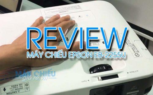 Video đánh giá chi tiết máy chiếu Epson EB-2255U chính hãng tại VNPC