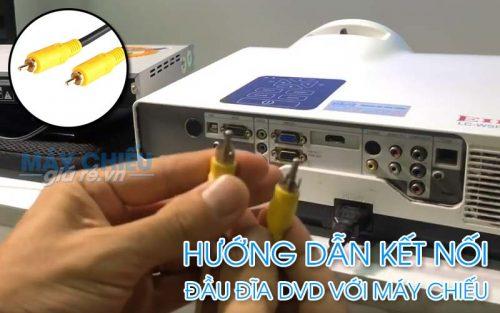 Sử dụng cáp Video để kết nối đầu đĩa DVD với máy chiếu