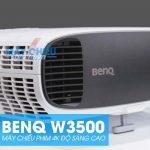 Đánh giá chi tiết máy chiếu BenQ W3500