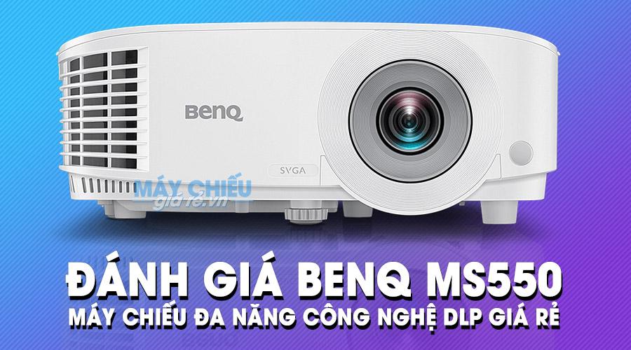 Đánh giá chi tiết máy chiếu BenQ MS550 giá rẻ đa năng