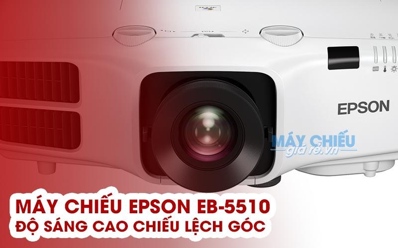 Đánh giá máy chiếu Epson EB-5510 với những tính năng nổi bật rất đáng chú ý