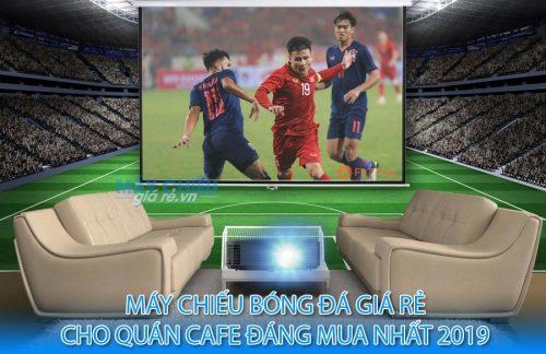 Máy chiếu quán cafe xem bóng đá tốt nhất hiện nay chỉ từ 8 triệu đồng