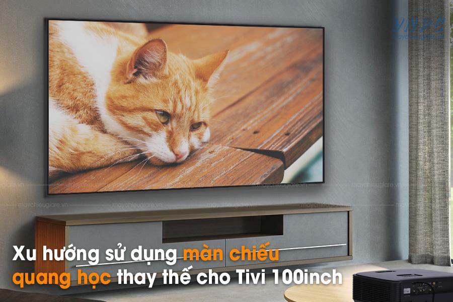 Xu hướng sử dụng màn chiếu quang học thay thế cho Tivi 100inch