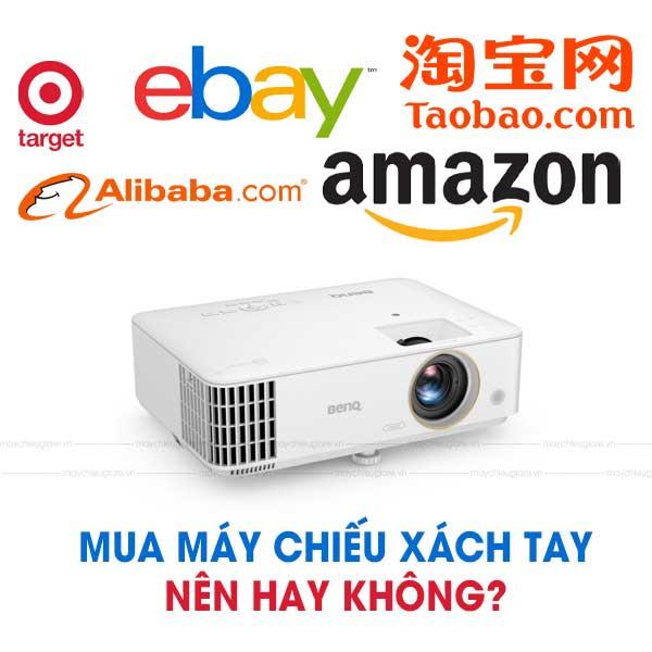 mua máy chiếu xách tay, Amazon, Ebay