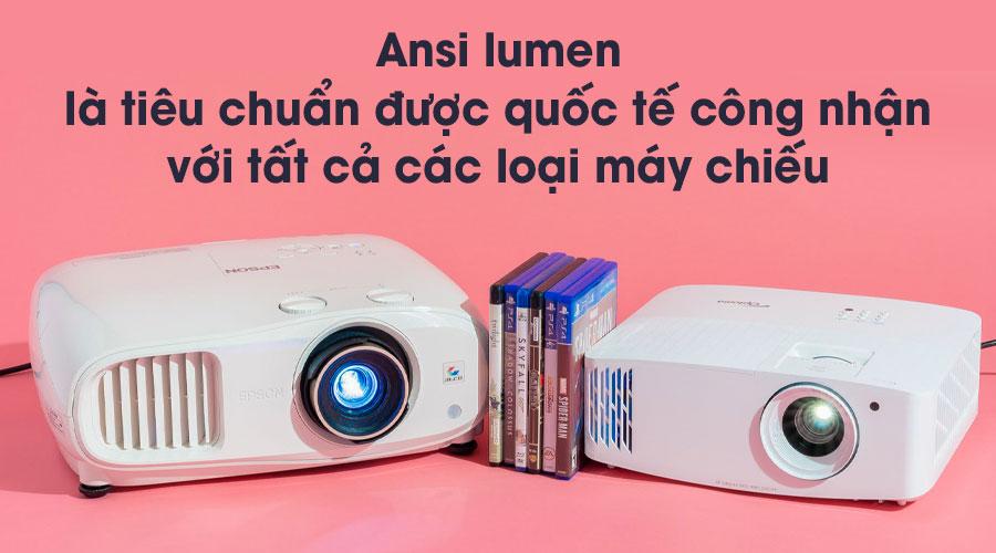 Ansi lumen là tiêu chuẩn với tất cả các loại máy chiếu